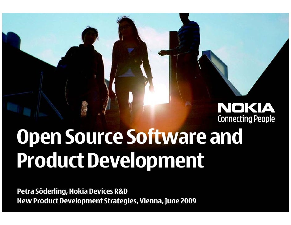 Open Source Software and Product Development Petra Söderling, Nokia Devices R&D New Product Development Strategies, Vienna...