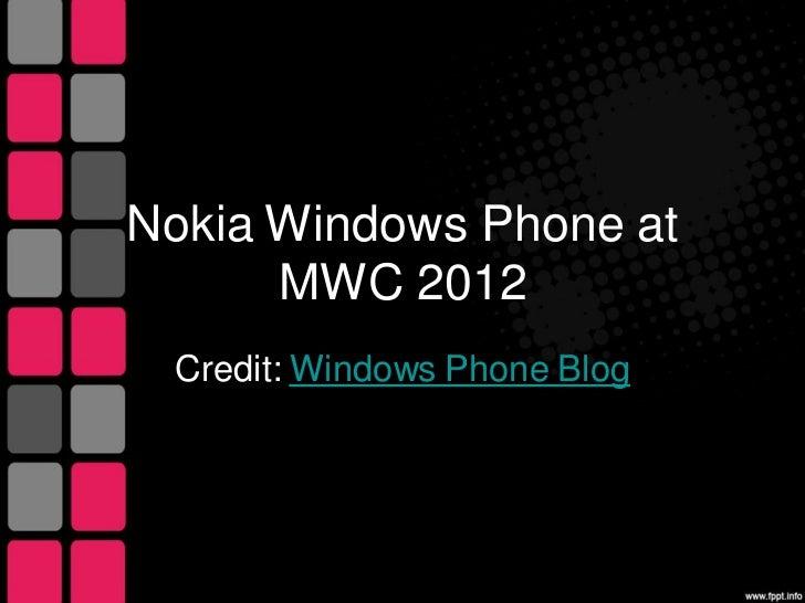 Nokia Windows Phone at      MWC 2012 Credit: Windows Phone Blog