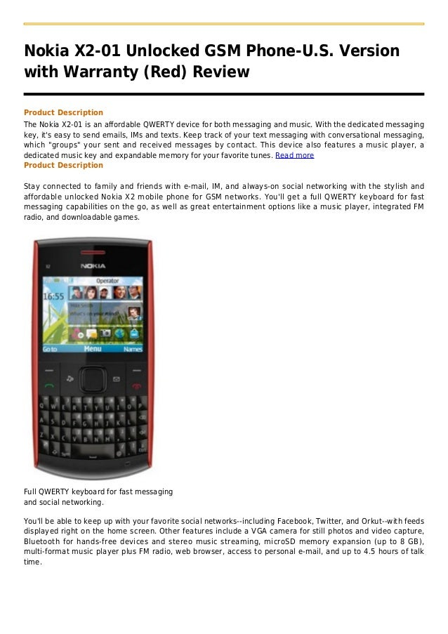 Nokia X2-01 Unlocked GSM Phone-U.S. Versionwith Warranty (Red) ReviewProduct DescriptionThe Nokia X2-01 is an affordable Q...