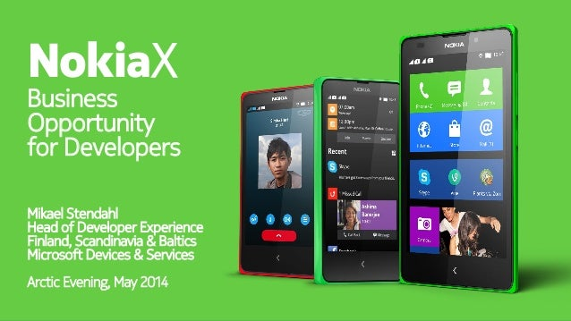 NokiaX Business Opportunity for Developers Mikael Stendahl Head of Developer Experience Finland, Scandinavia & Baltics Mic...
