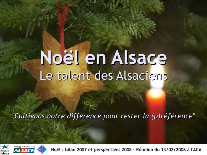 Noël en Alsace         Le talent des Alsaciens   quot;Cultivons notre différence pour rester la (p)référencequot;         ...