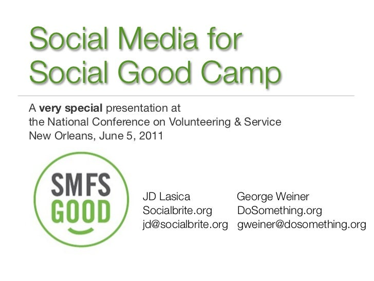 Social Media forSocial Good CampA very special presentation atthe National Conference on Volunteering & ServiceNew Orleans...