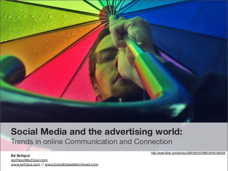 Social Media and the advertising world: Trends in online Communication and Connection                                     ...