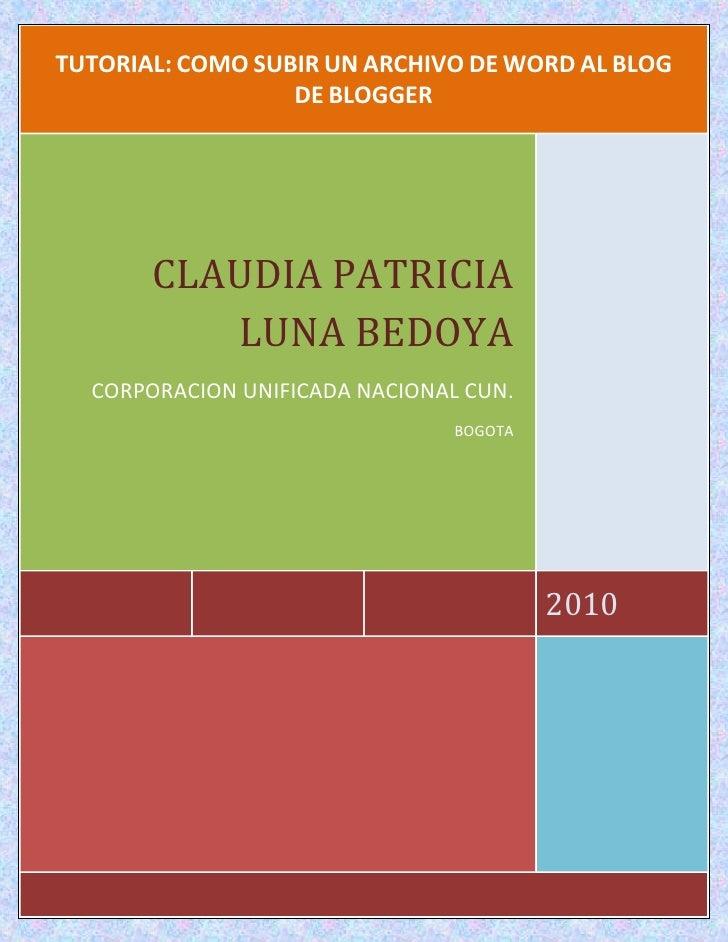 TUTTTTTTUTORIAL: COMO SUBIR UN ARCHIVO DE WORD AL BLOG                  DE BLOGGER            CLAUDIA PATRICIA            ...