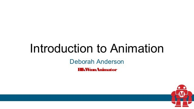 Introduction to Animation Deborah Anderson BlkWmnAnimator