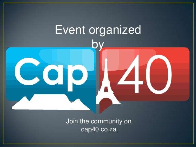 Event organizedbyJoin the community oncap40.co.za