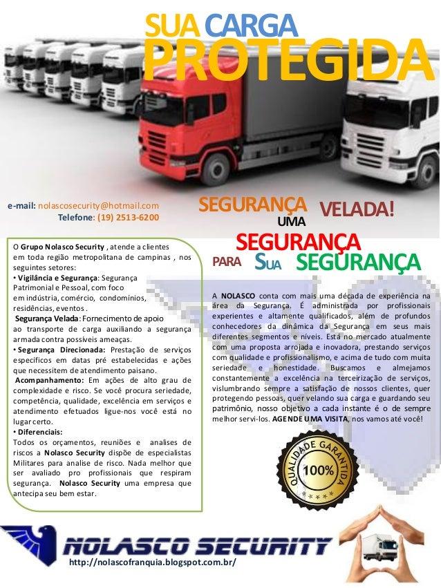 PROTEGIDASUACARGAO Grupo Nolasco Security , atende a clientesem toda região metropolitana de campinas , nosseguintes setor...