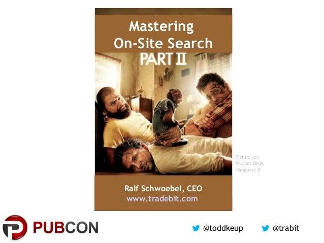 @trabit@toddkeupMasteringOn-Site SearchRalf Schwoebel, CEOwww.tradebit.comPicture (c):Warner Bros.Hangover II