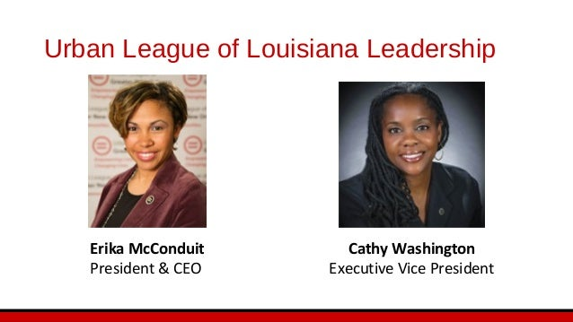 Urban League of Louisiana Programs Education & Youth Development •ULLA Head Start •ULLA Parent Information Center •ULLA Pr...