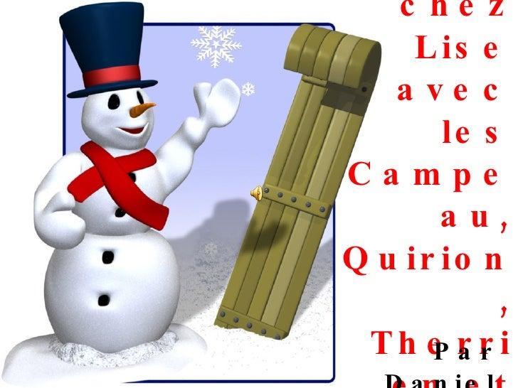 Noël chez Lise avec les Campeau, Quirion, Therrien et Vallières Par Daniel