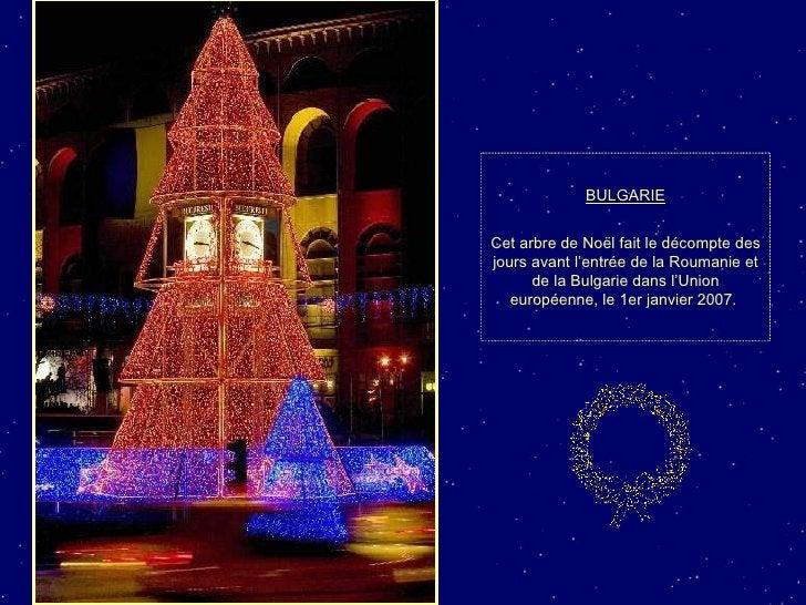 BULGARIE Cet arbre de Noël fait le décompte des jours avant l'entrée de la Roumanie et de la Bulgarie dans l'Union europée...