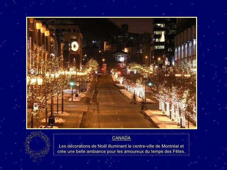 CANADA Les décorations de Noël illuminent le centre-ville de Montréal et crée une belle ambiance pour les amoureux du temp...