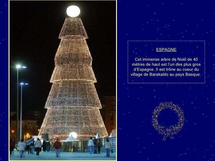 ESPAGNE Cet immense arbre de Noël de 40 mètres de haut est l'un des plus gros d'Espagne. Il est trône au coeur du village ...