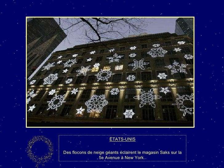 ÉTATS-UNIS Des flocons de neige géants éclairent le magasin Saks sur la 5e Avenue à New York.
