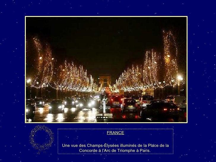 FRANCE Une vue des Champs-Élysées illuminés de la Place de la Concorde à l'Arc de Triomphe à Paris.