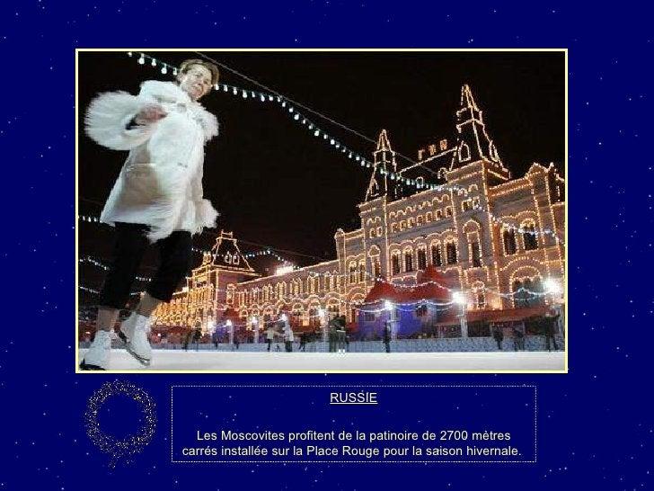 RUSSIE Les Moscovites profitent de la patinoire de 2700 mètres carrés installée sur la Place Rouge pour la saison hivernal...