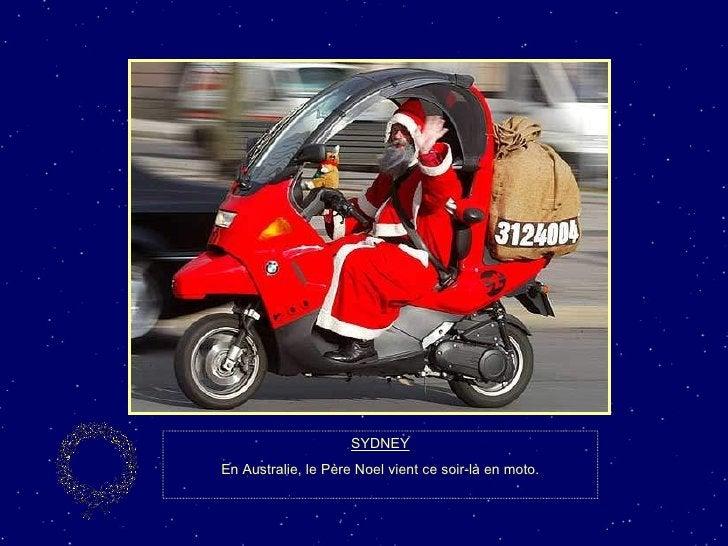 SYDNEY En Australie, le Père Noel vient ce soir-là en moto.