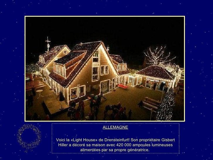 ALLEMAGNE Voici la «Light House» de Drensteinfurt! Son propriétaire Gisbert Hiller a décoré sa maison avec 420 000 ampoule...