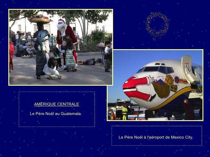AMÉRIQUE CENTRALE Le Père Noël au Guatemala.   Le Père Noël à l'aéroport de Mexico City.