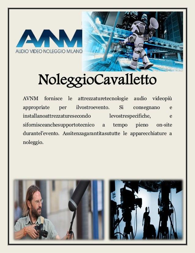 NoleggioCavalletto AVNM fornisce le attrezzaturetecnologie audio videopiù appropriate per ilvostroevento. Si consegnano e ...