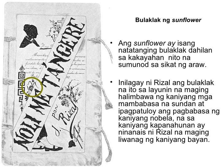 Ang  sunflower ay  isang natatanging bulaklak dahilan sa kakayahan  nito na sumunod sa sikat ng araw. Inilagay ni Rizal an...