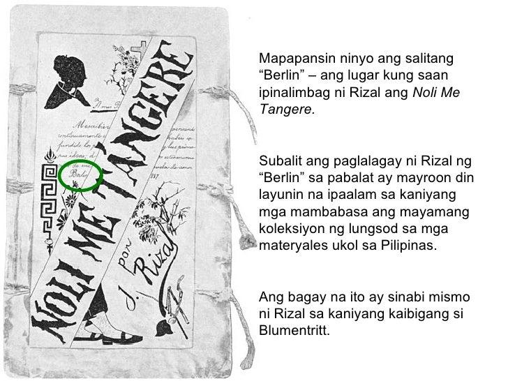 """Mapapansin ninyo ang salitang """"Berlin"""" – ang lugar kung saan ipinalimbag ni Rizal ang  Noli Me Tangere. Subalit ang paglal..."""