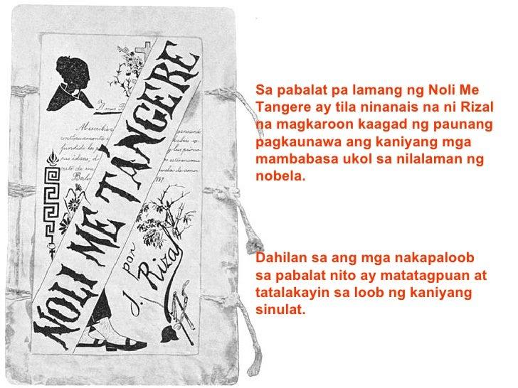 Sa pabalat pa lamang ng Noli Me Tangere ay tila ninanais na ni Rizal na magkaroon kaagad ng paunang pagkaunawa ang kaniyan...
