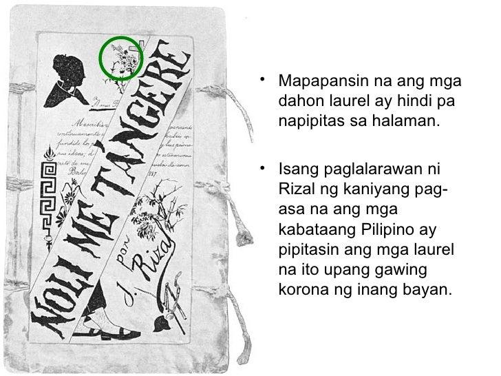 Mapapansin na ang mga dahon laurel ay hindi pa napipitas sa halaman. Isang paglalarawan ni Rizal ng kaniyang pag-asa na an...