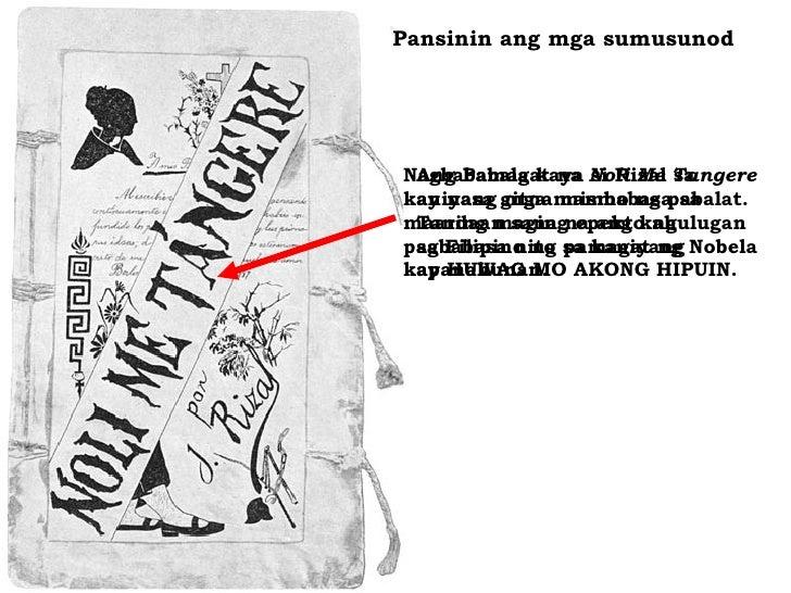 Pansinin ang mga sumusunod Ang Pamagat na  Noli Me Tangere  ay nasa gitna mismo ng pabalat. Tandaan sana na ang kahulugan ...