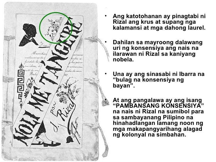 Ang katotohanan ay pinagtabi ni Rizal ang krus at supang nga kalamansi at mga dahong laurel. Dahilan sa mayroong dalawang ...