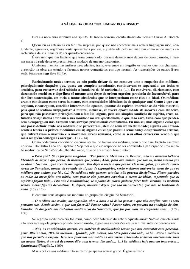 """ANÁLISE DA OBRA """"NO LIMIAR DO ABISMO"""" Esta é a nona obra atribuída ao Espírito Dr. Inácio Ferreira, escrita através do méd..."""