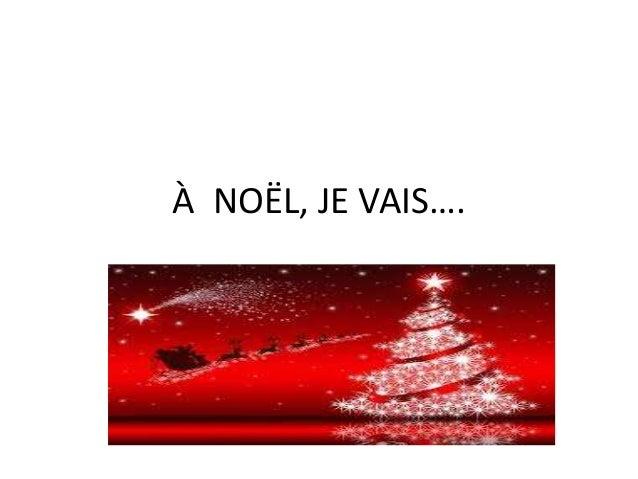 À NOËL, JE VAIS….