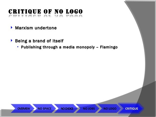 an analysis of no logo by naomi klein What is a logo (symbol) glossary share flipboard email print social media logos  (naomi klein, no logo: taking aim at the brand bullies picador, 2000.