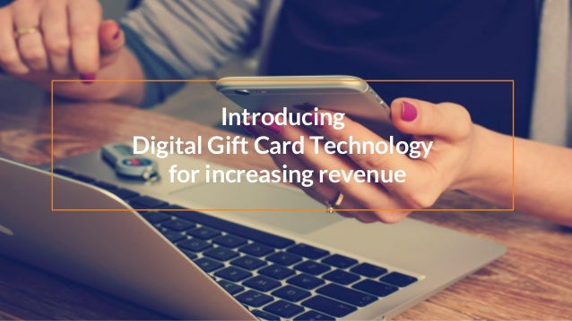 Introducing Digital Gift Card Technology for increasing revenue