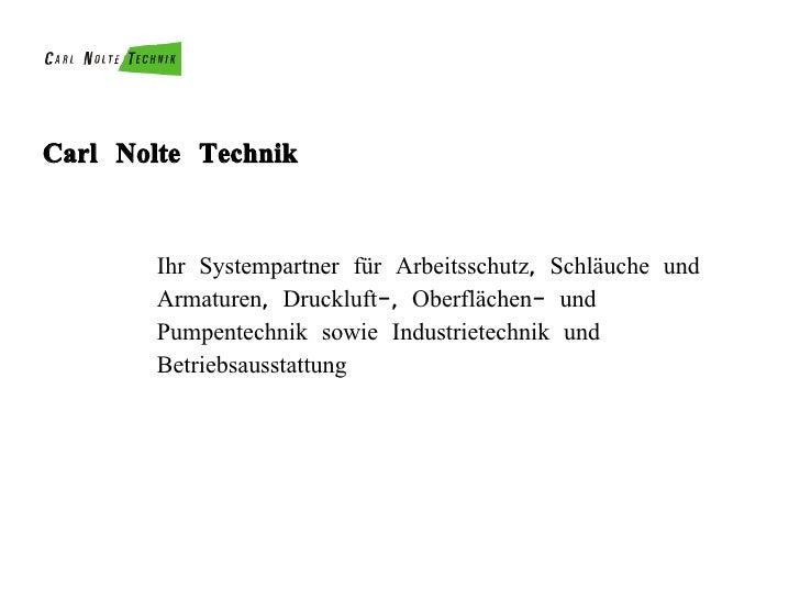 Carl Nolte Technik Ihr Systempartner für Arbeitsschutz, Schläuche und Armaturen, Druckluft-, Oberflächen- und Pumpentechni...