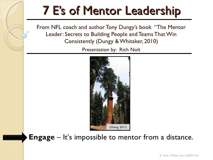 "7 E's of Mentor Leadership  From NFL coach and author Tony Dungy's book ""The Mentor     Leader: Secrets to Building People..."