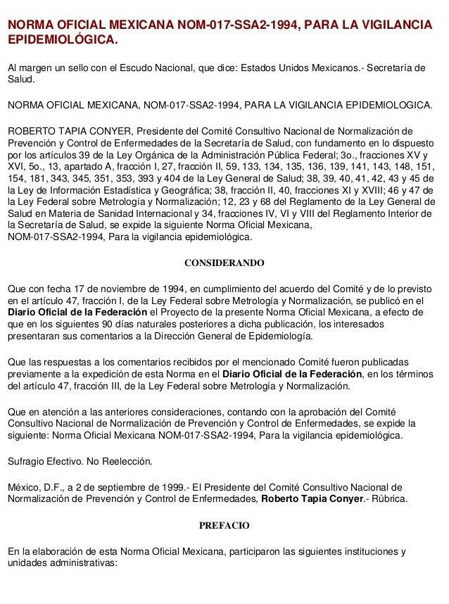 NORMA OFICIAL MEXICANA NOM-017-SSA2-1994, PARA LA VIGILANCIA EPIDEMIOLÓGICA. Al margen un sello con el Escudo Nacional, qu...