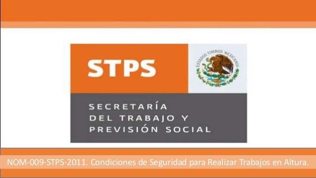 NOM-009-STPS-2011. Condiciones de Seguridad para Realizar Trabajos en Altura.