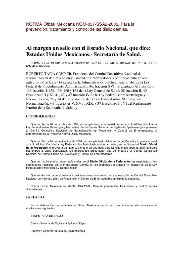 NORMA Oficial Mexicana NOM-037-SSA2-2002, Para laprevención, tratamiento y control de las dislipidemias.Al margen un sello...