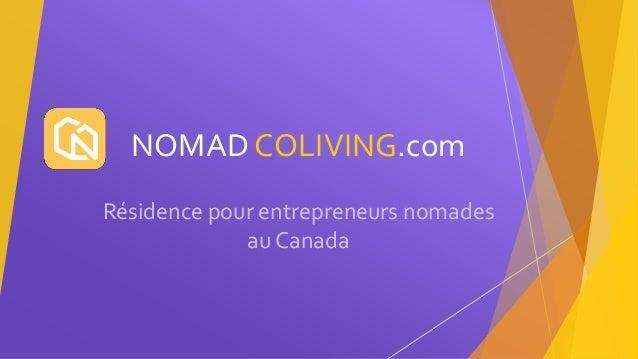 NOMAD COLIVING.com Résidence pour entrepreneurs nomades au Canada