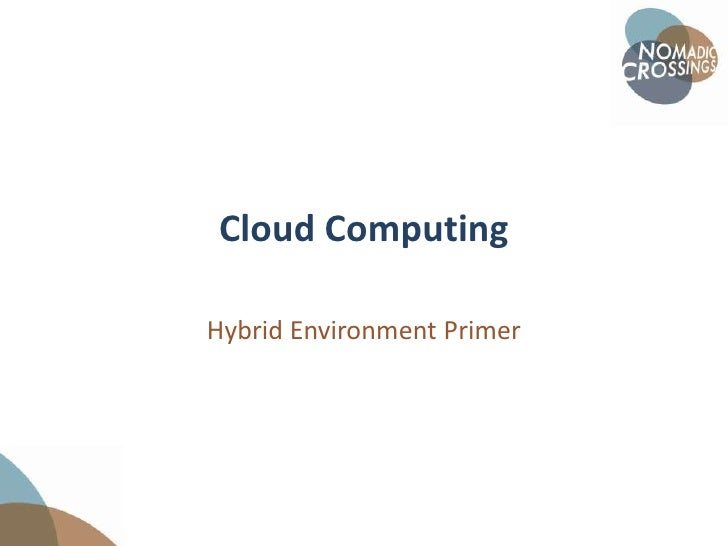Cloud Computing<br />Hybrid Environment Primer<br />