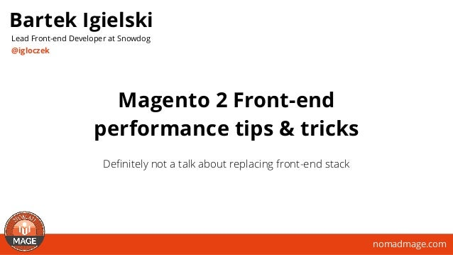 Magento 2 Front-end performance tips & tricks - Nomadmage