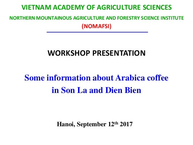 VIETNAM ACADEMY OF AGRICULTURE SCIENCES NORTHERN MOUNTAINOUS AGRICULTURE AND FORESTRY SCIENCE INSTITUTE (NOMAFSI) WORKSHOP...