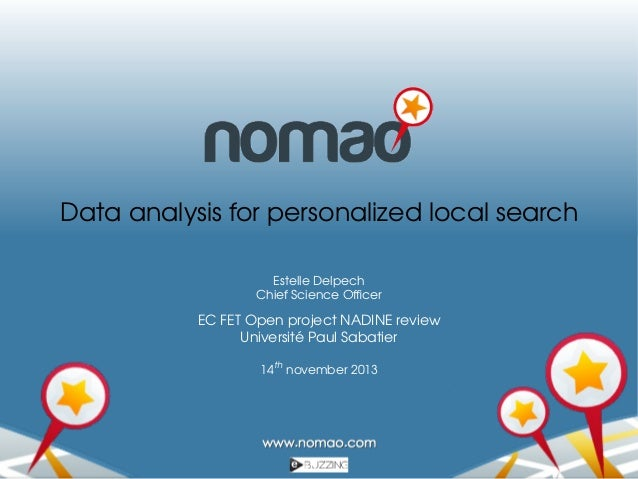 Data analysis for personalized local search Estelle Delpech Chief Science Officer  EC FET Open project NADINE review ´ Univ...