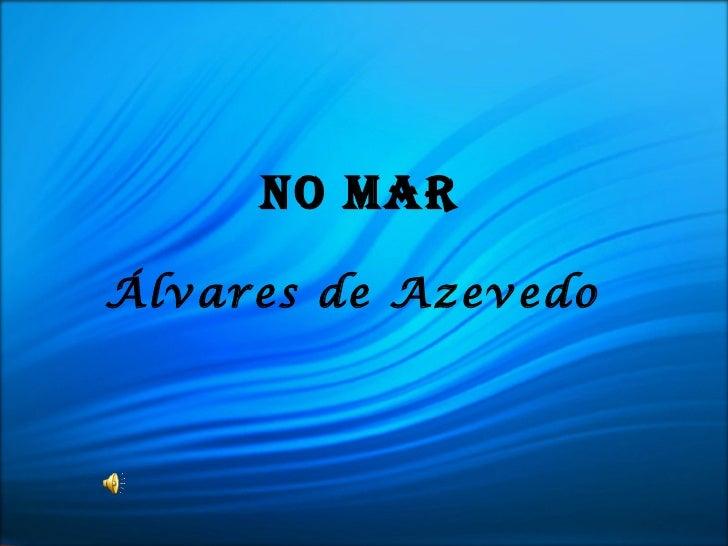 NO MARÁlvares de Azevedo