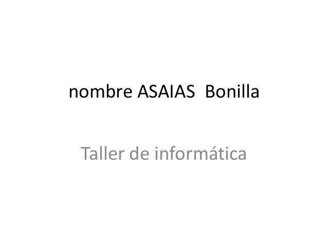 nombre ASAIAS Bonilla Taller de informática