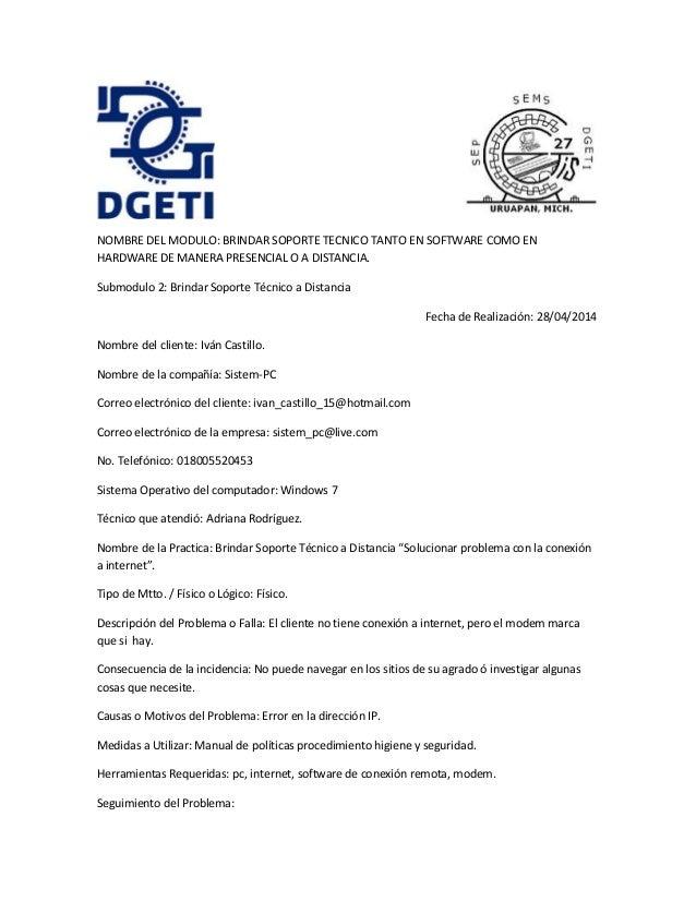 NOMBRE DEL MODULO: BRINDAR SOPORTE TECNICO TANTO EN SOFTWARE COMO EN HARDWARE DE MANERA PRESENCIAL O A DISTANCIA. Submodul...