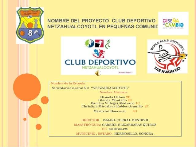Nombre del proyecto club deportivo netzahualc yotl en peque as - Proyecto club deportivo ...