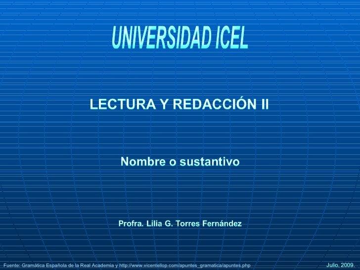 Fuente: Gramática Española de la Real Academia y  http://www.vicentellop.com/apuntes_gramatica/apuntes.php