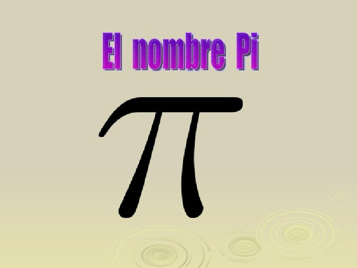 El  nombre  Pi